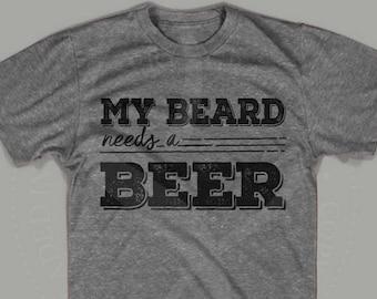 My Beard Needs a Beer Shirt