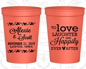 Personalized Wedding Cups, Wedding Cups, Plastic Cups, Stadium Cups, Personalized Cups, Love Laughter and Happily Ever After (C32)
