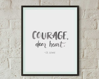 Quote Art Print | Courage, Dear Heart, C.S. Lewis Quote | Hand-lettered Watercolor Print | 8x10 Instant Download