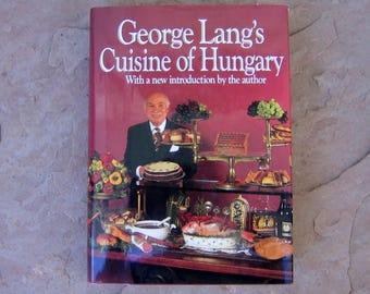George Lang's Cuisine of Hungary Cookbook, Hungarian Cookbook, 1994 Vintage Cookbook