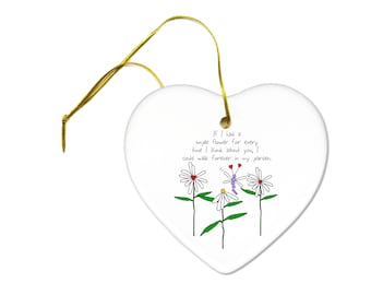 Walk Forever in My Garden of Flowers Love Valentines Day Heart Ceramic Hanging Ornament