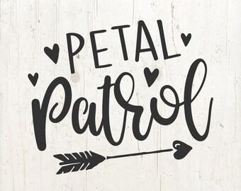 Petal Patrol Svg File Flower Girl svg Wedding Svg Bridal Svg Wedding Svg Bride Svg