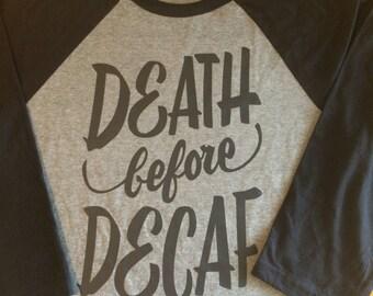 Death before decaf - raglan shirt