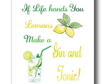 Gin & Tonic Print, If life hands you Lemons, Wall Art, kitchen Wall Art, Instant Download,Lemons,Inspirational Quote, Art,Kitchen Print,Art