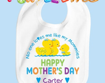 Happy Mother's Day Bib - No One Loves me Like my Mommies - Boys - Personalized with Name (Gay / Lesbian / 2 Mommies)