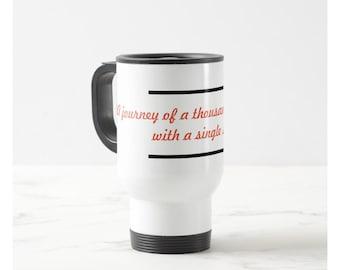 A journey of a thousand miles starts with a single step. Traveler Mug