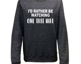 One tree hill etsy id rather be watching one tree hill inspired womens sweatshirt womens gifts fan girl publicscrutiny Choice Image