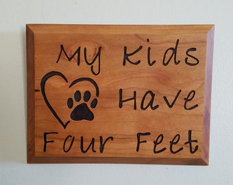 My Kids Have Four Feet, Hand Routed Wood Sign