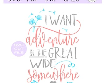 I want adventure in the great wide somewhere digital cut file for htv-decal-plotter-vinyl cutter-craft cutter-.SVG -.DXF  & JPEG format