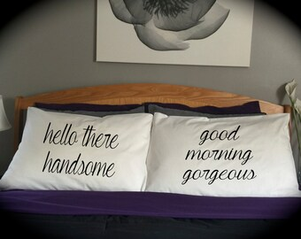 Hello there handsome good morning beautiful pillowcases bride groom married wedding