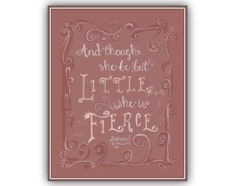 Little Fierce, And Though She Be But Little Art, William Shakespeare Poster 11x14, Rustic Nursery Print, Woodland decor, art quote for girls