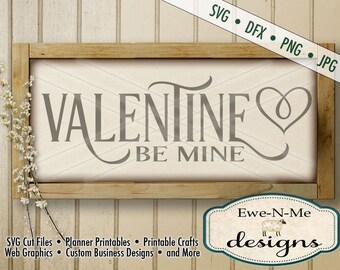 Valentine SVG - Be Mine svg - Valentine Be Mine SVG cut file - valentine stencil - Commercial Use svg cut file -  svg, dxf, png, jpg