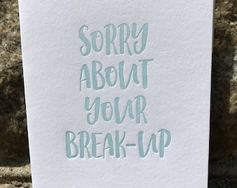 Sorry About Your Breakup Letterpress Greeting
