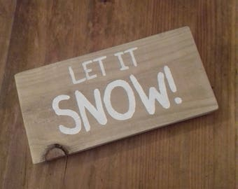 Wooden LET IT SNOW! Christmas Sign - Handmade Rustic Home Decor