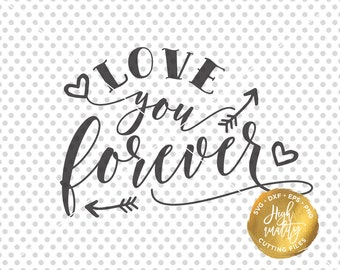 Love Quote SVG DXF Cutting File, Love You Forever Svg Dxf Cut File, Love Saying Svg Cutting File, Love Svg Clipart