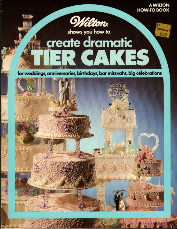 Create Dramatic Tier Cakes A Wilton How-to Book + 1996 + Vintage Craft Book