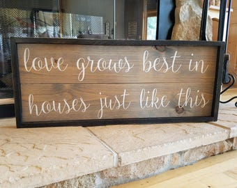 Love Grows Best Wood Sign