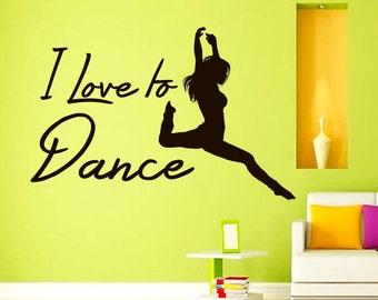 Wall Decals Dancer I love to Dance Quote Decal Sticker Vinyl Decals Wall Decor Murals Z507