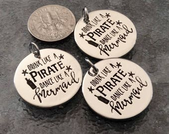 """3 - """"Drink like a Pirate, Dance like a Mermaid"""" Pendants,  New Series, Silver plated necklace, Mermaid charm or pendant, Pirate necklace"""