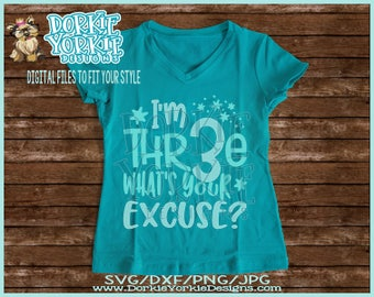 I'm thr3e what's your excuse  - svg, dxf, png, jpg - three, 3rd birthday , kids, happy birthday -  Cricut, Studio Cutable file