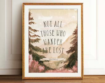 "Inspirational Lord of the Rings Quote Art Print, Digital Download ""Not All Those Who Wander Are Lost"" poster print, Tolkien quote, LOTR"