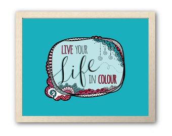 PRINTABLE Live Your Life In Colour | Instant Digital Print Download | Full Colour Original Doodle Design