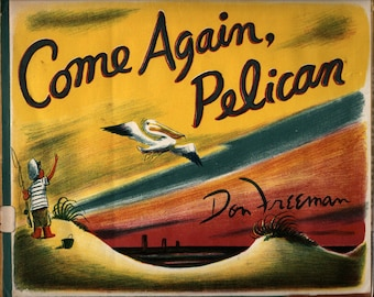 Come Again, Pelican + Don Freeman + 1961 + Vintage Kids Book