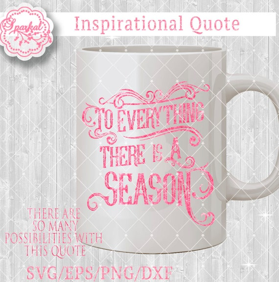 To Everything There is a Season SVG Digital Stencil Quotes