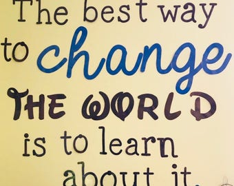 The best way to change the world... Quote