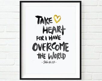 Take Heart John 16: Scripture Calligraphy & Typography Print