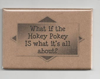 389 - What if the Hokey Pokey IS what it's all about!