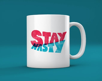 Stay Nasty - Cool Feminist Mug / Gift