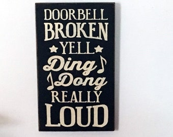 Doorbell Broken yell ding dong really loud wood sign