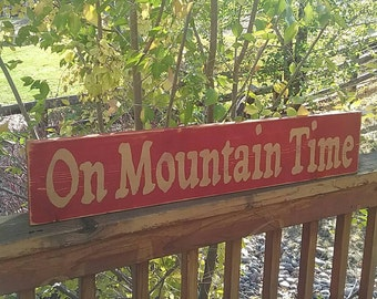 On Mountain Time Wood Sign