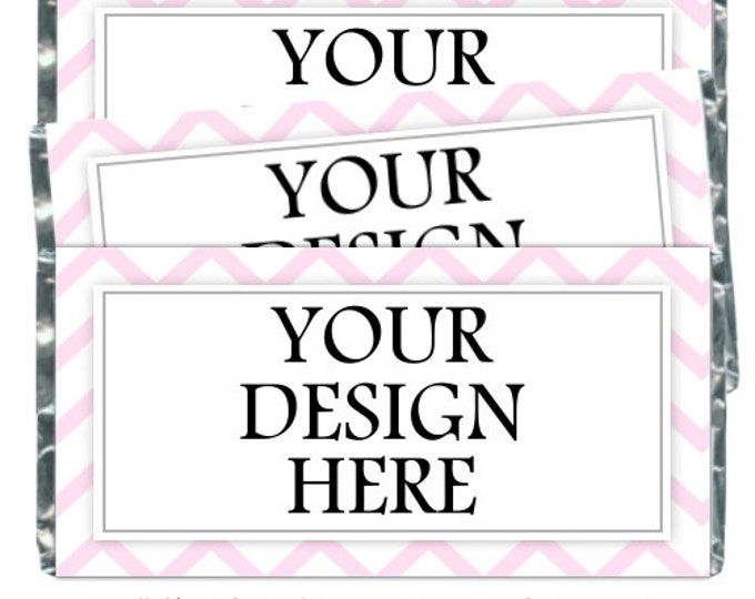 Printable Candy Wrappers, Custom Candy wrappers - fit over chocolate bars - CUSTOM design for you - bridal shower, baby shower, birthday