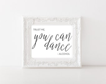 Trust Me You Can Dance Sign - Wedding Printable Signs - Wedding Reception Signs - Wedding Reception Decor - Wedding Reception Decorations
