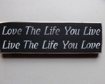 Love the Life You live, Live the Life you Love country decor wood sign