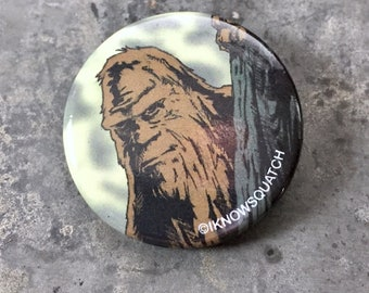 Bigfoot pin Squatch pin Yeti button Sasquatch Iknowsquatch pin