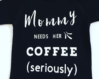 Mommy Needs Some Coffee, Funny Graphic Tee, Coffee Tee Shirt, My Mommy Needs Caffeine Shirt,  Funny Mom Clothes, Caffeine Top, Funny Tshirts