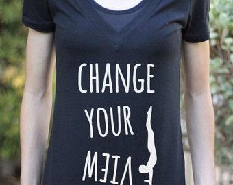 Change Your View Shirt - VNECK - Black Workout Shirt - Handstand Shirt - Black Handstand Shirt - Women's Yoga Clothes - Yoga - Yoga Clothes