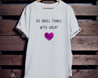 Do Small Things with Great Heart, Women's Shirts, Pink Foil, Great Heart Shirt
