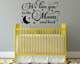 We Love You To The Moon And Back Decal Nursery Wall Decal Moon And Stars Decal Baby Nursery Vinyl Decal Childrens Bedroom Decal