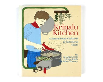 1980 Kripalu Kitchen Natural Foods Cookbook & Nutritional Guide