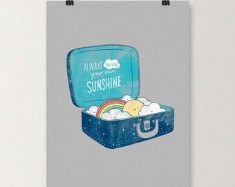 Always Bring Your Own Sunshine - Art print