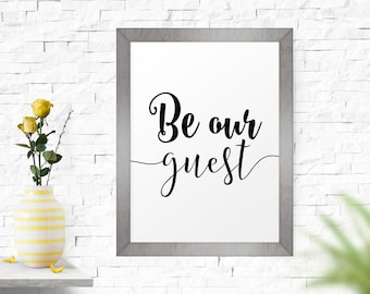 Typography Poster, Be Our Guest, Wall Art, Printable Art, Typography Art Print, Modern Home Decor