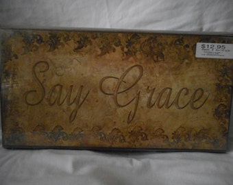 SAY GRACE SIGN