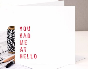 Love Card; You Had Me At Hello; Anniversary Card; Valentine Card; Engagement Card; I Love You; GC022