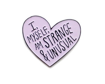 I, myself, am strange and unusual enamel lapel pin
