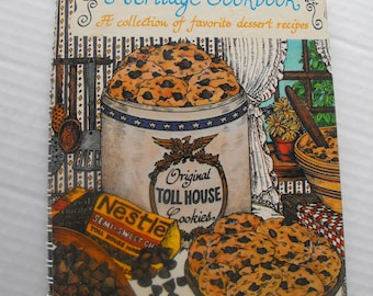 Toll House Heritage Cookbook A collection of favorite dessert recipes Nestle' chocolate chip cookies baking