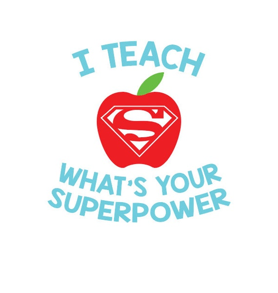 I Teach What S Your Superpower Svg Teacher Design